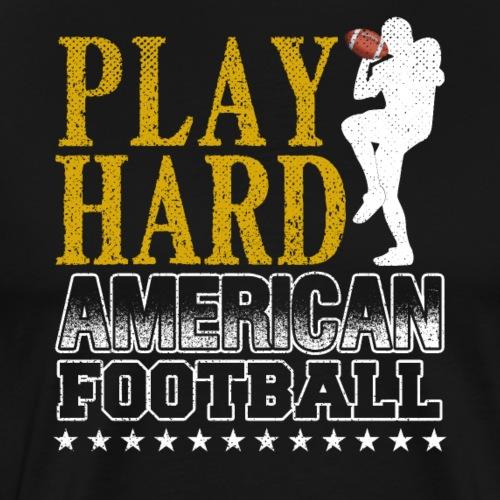 PLAY HARD AMERICAN FOOTBALL - Männer Premium T-Shirt