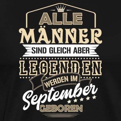 Mann Männer Legende Geburtstag Geschenk September - Männer Premium T-Shirt