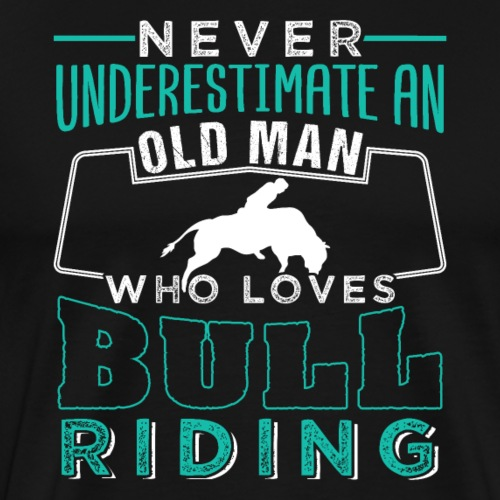 Old Man Who Loves Bull Riding - Männer Premium T-Shirt