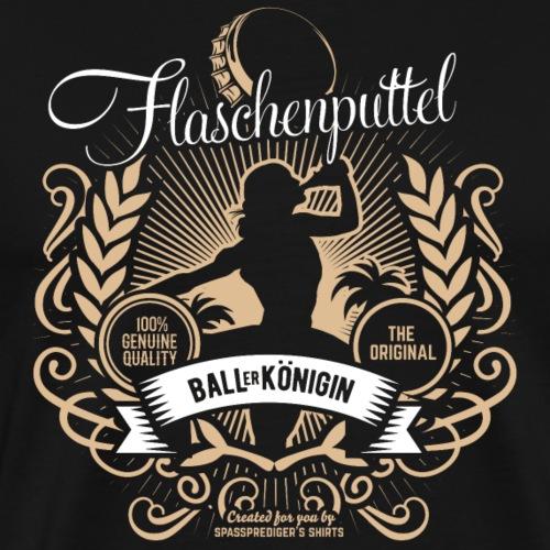 Sauf T-Shirt Flaschenputtel Ballerkönigin - Männer Premium T-Shirt