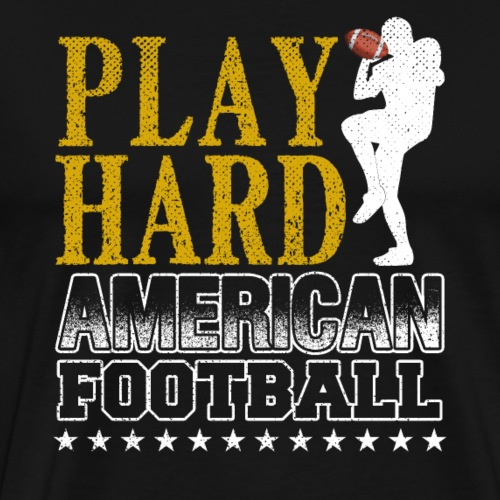 PLAY HARD AMERICAN FOOTBALL - Männer Premium T-Shirt