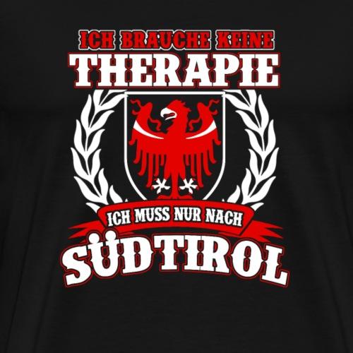 Ich brauche keine Therapie Südtirol - Männer Premium T-Shirt
