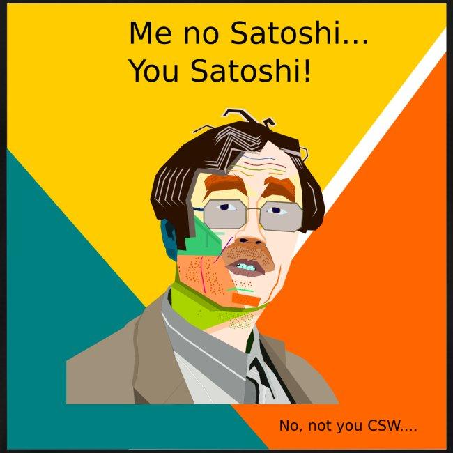 You're the real Satoshi Nakamoto