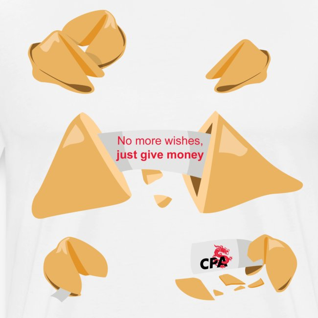 """Fortune Cookie """"No more wishes, just give money"""""""