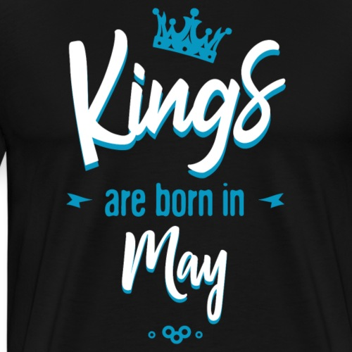 Kings are born in may - T-shirt Premium Homme
