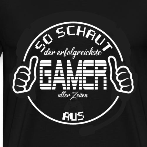 So schaut der erfolgreichste Gamer - Männer Premium T-Shirt