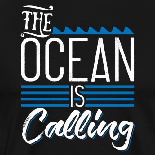 The Ocean is Calling - Der Ozean ruft - Männer Premium T-Shirt