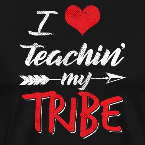 I Love Teaching My Tribe - Männer Premium T-Shirt