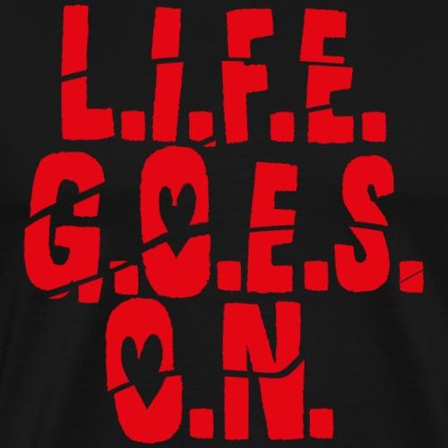 L.I.F.E. G.O.E.S. O.N. rood - Mannen Premium T-shirt
