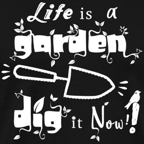 Life is a garden - T-shirt Premium Homme