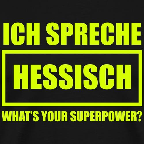 Ich spreche Hessisch - Männer Premium T-Shirt
