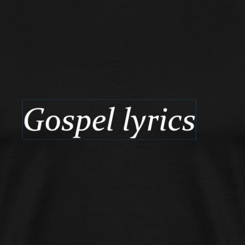 gospellyrics white lettered - Mannen Premium T-shirt