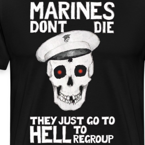 Marines don't die - They just go to Hell to - Männer Premium T-Shirt