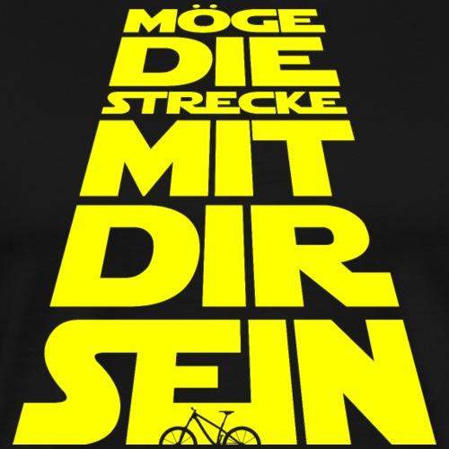 Möge die Strecke mit dir sein - das Original! - Männer Premium T-Shirt