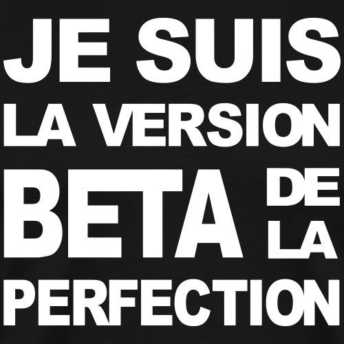 version beta perfection - T-shirt Premium Homme
