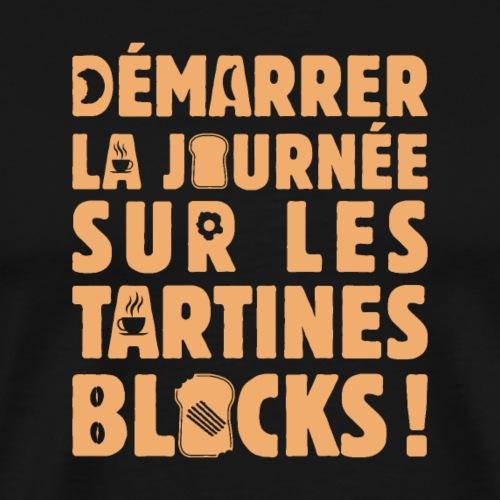 DÉMARRER LA JOURNÉE SUR LES TARTINES BLOCKS ! - T-shirt Premium Homme