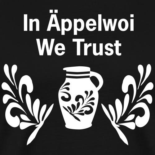In Äppelwoi we Trust | Frankfurt Motive - Männer Premium T-Shirt