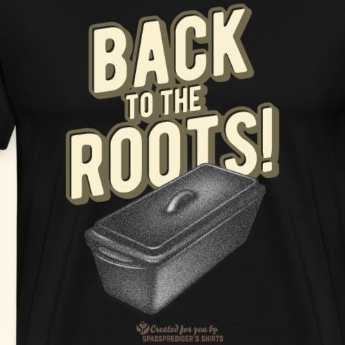 Back To The Roots | Dutch Oven T-Shirts - Männer Premium T-Shirt