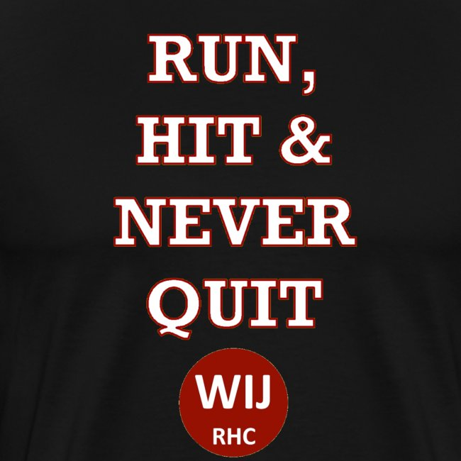 Run Hit never Quit