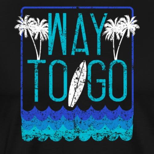 Way To Go - Männer Premium T-Shirt