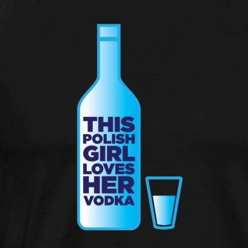 Girl loves Vodka - Männer Premium T-Shirt