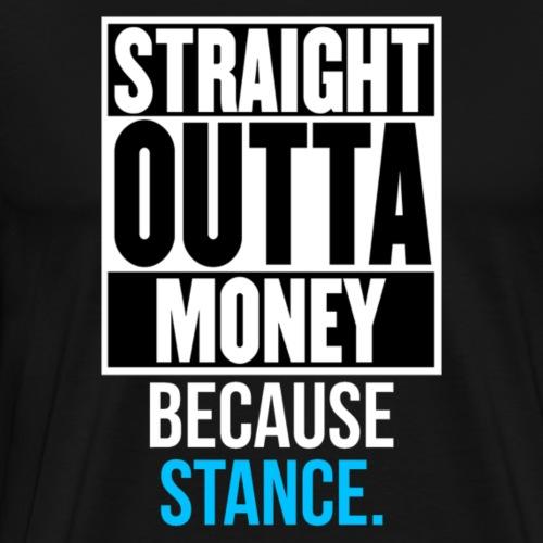 BecauseStance - Men's Premium T-Shirt