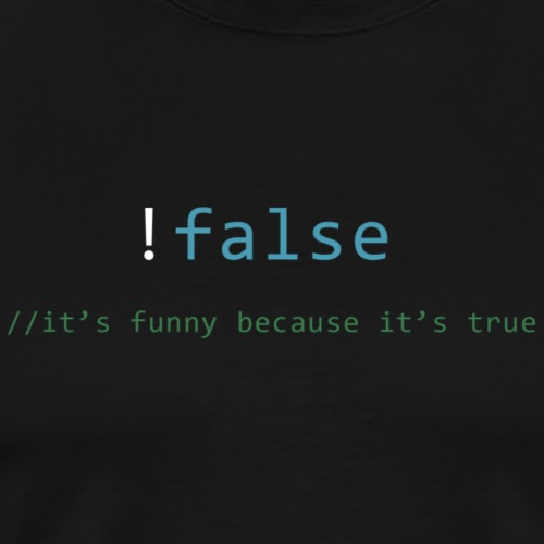 !false == true - Mannen Premium T-shirt