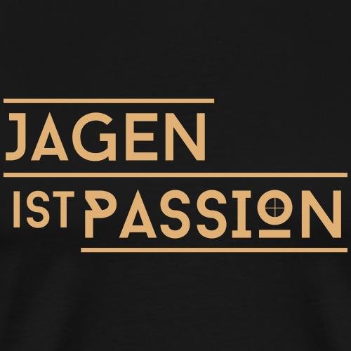 Jagen ist Passion - Männer Premium T-Shirt