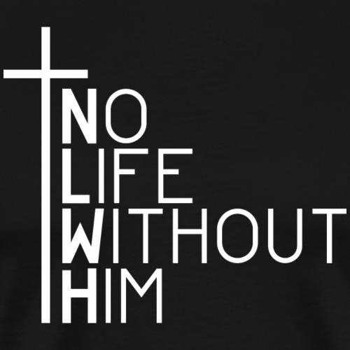 Jesus - No Life Without Him - Männer Premium T-Shirt