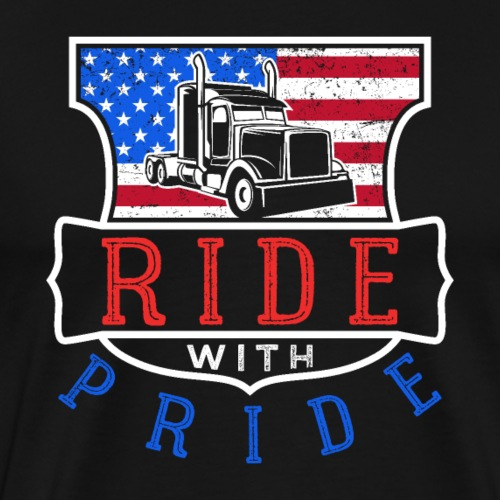 RIDE WITH PRIDE | Truck Driver - Männer Premium T-Shirt