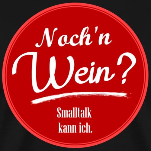 Noch'n Wein? - Männer Premium T-Shirt