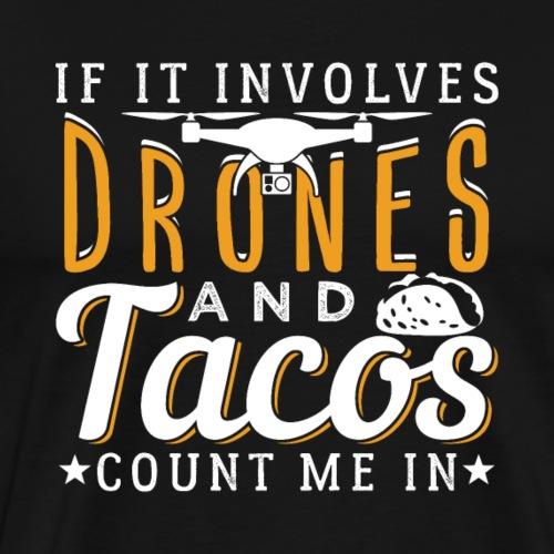 Drones And Tacos | Funny Drone Quadcopter - Männer Premium T-Shirt