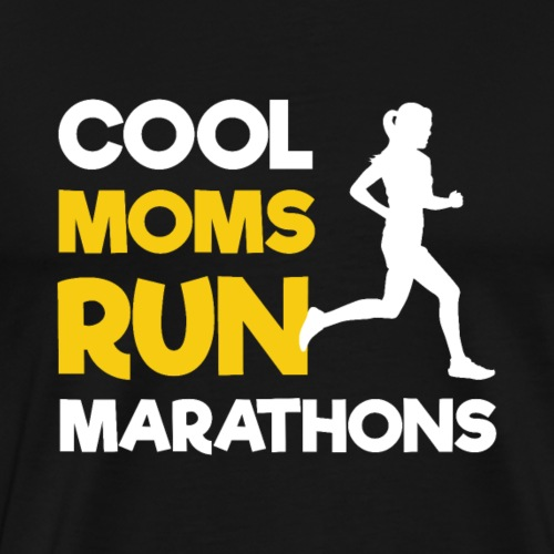 Cool Moms Run Marathons | Running Mothers - Männer Premium T-Shirt