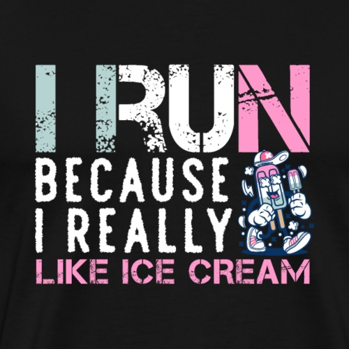 I Run Because I Really Like Ice Cream - Männer Premium T-Shirt