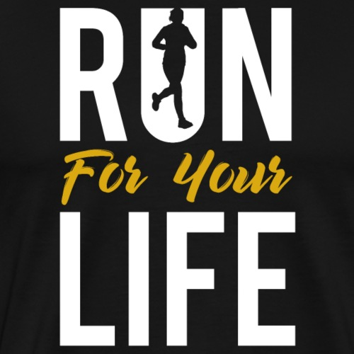 Run For Your Life - Männer Premium T-Shirt