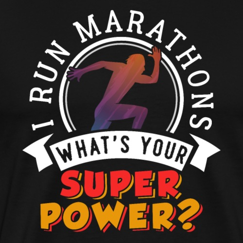 Running Marathons Super Power - Männer Premium T-Shirt
