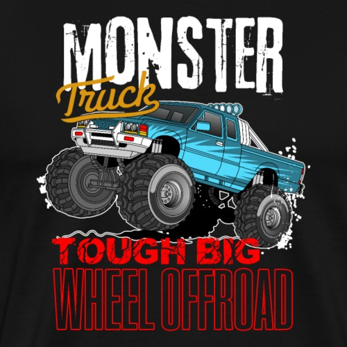 Monster Trucks | Tough Big Wheel Offroad 4x4 - Männer Premium T-Shirt