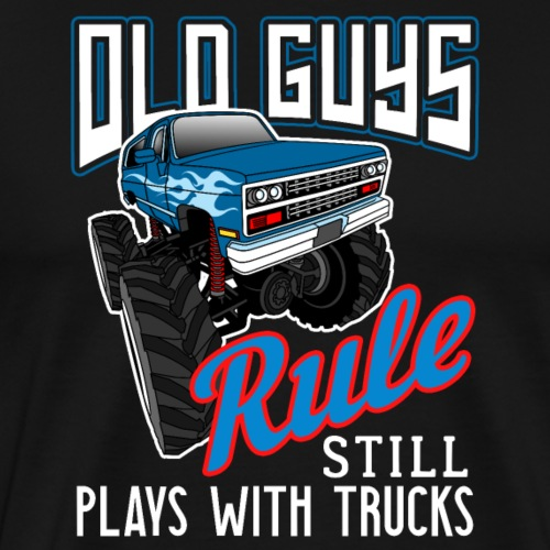 Old Guys Rule 4x4 Still Play With Trucks Off Road - Männer Premium T-Shirt