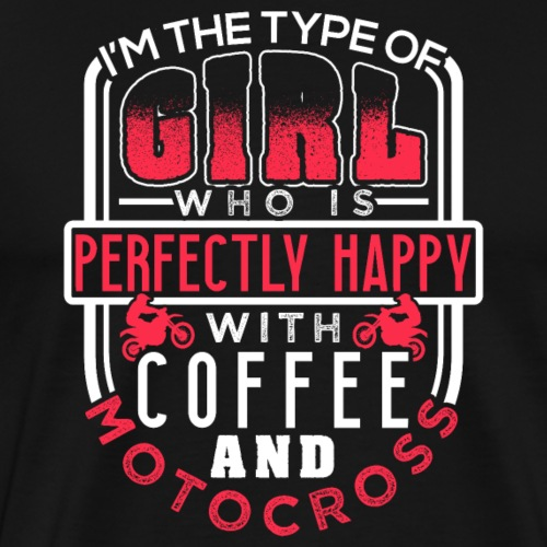 Motocross and Coffee Girl - Männer Premium T-Shirt