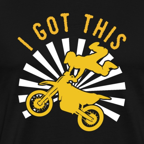 Motocross | I Got This - Männer Premium T-Shirt
