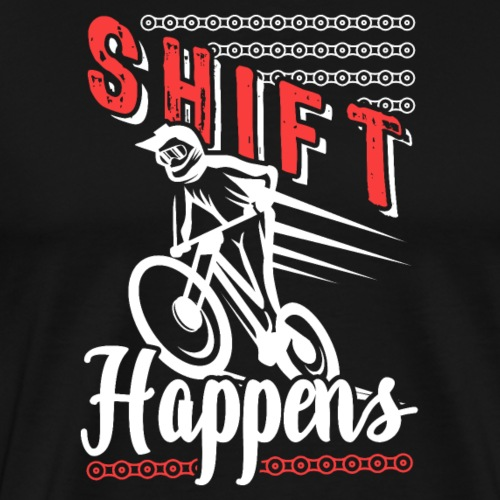 Shift Happens Funny Mountain Bike - Männer Premium T-Shirt