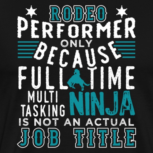 Rodeo Performer Cowboys cow-girls Horse And Rodeo - Männer Premium T-Shirt