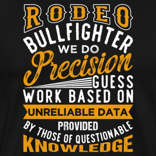 Rodeo Bullfighter | Job Title - Männer Premium T-Shirt