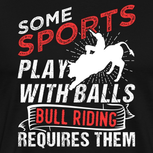 Bull Riding - Männer Premium T-Shirt