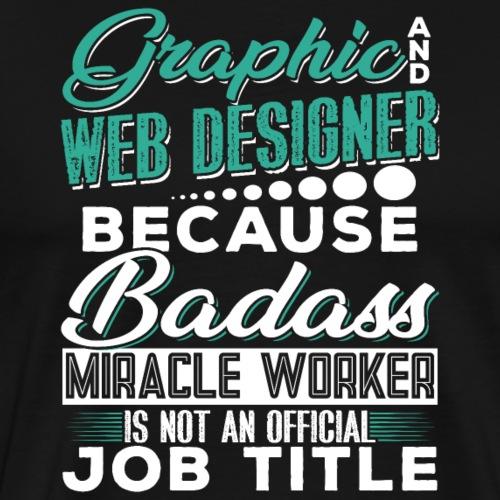 GRAPHIC & WEB DESIGNER JOB TITLE - Männer Premium T-Shirt
