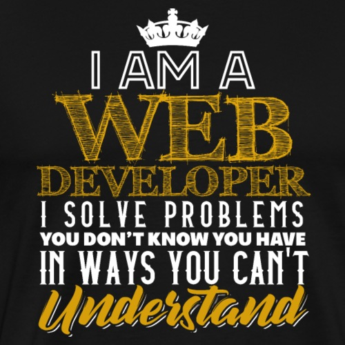 Web Developer I Solve Problems - Männer Premium T-Shirt