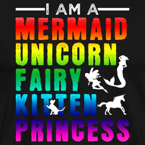 I Am A Mermaid Unicorn Kitten Fairy Princess - Männer Premium T-Shirt