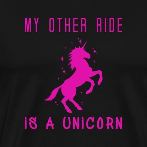 My Other Ride Is A Unicorn - Männer Premium T-Shirt