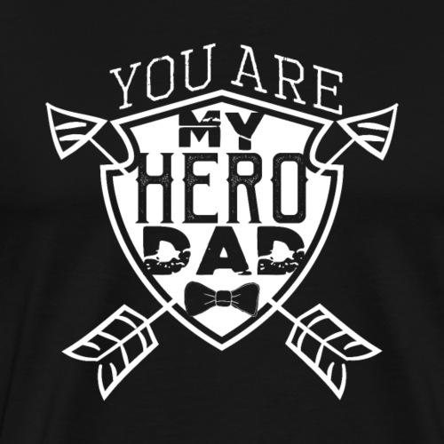 YOU ARE MY HERO DAD - Männer Premium T-Shirt