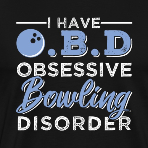OBD Obsessive Bowling Disorder - Männer Premium T-Shirt